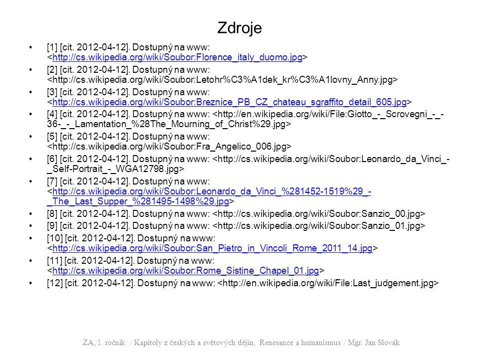 Zdroje [1] [cit. 2012-04-12]. Dostupný na www: <http://cs.wikipedia.org/wiki/Soubor:Florence_italy_duomo.jpg>